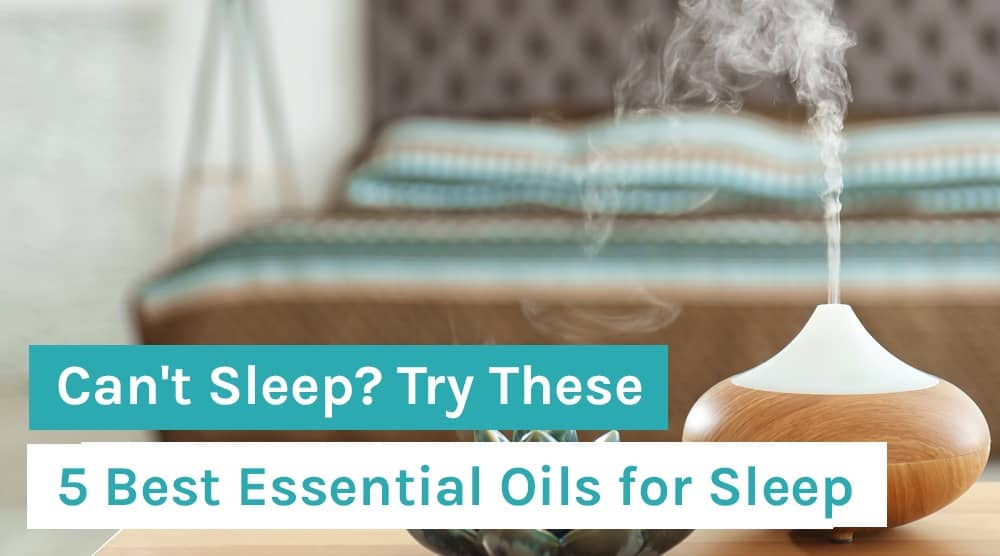 Can't Sleep_ Try These 5 Best Essential Oils for Sleep