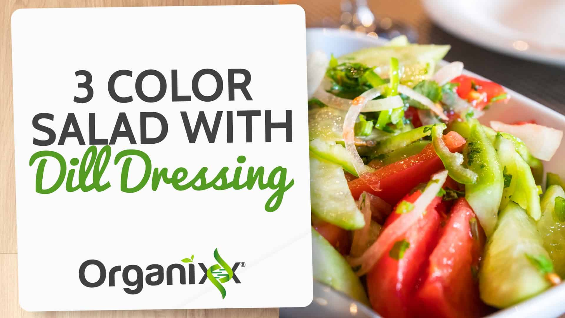 3-Color Salad with Dill Dressing Just in Time for Summer