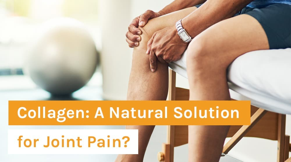 Collagen_ A Natural Solution for Joint Pain
