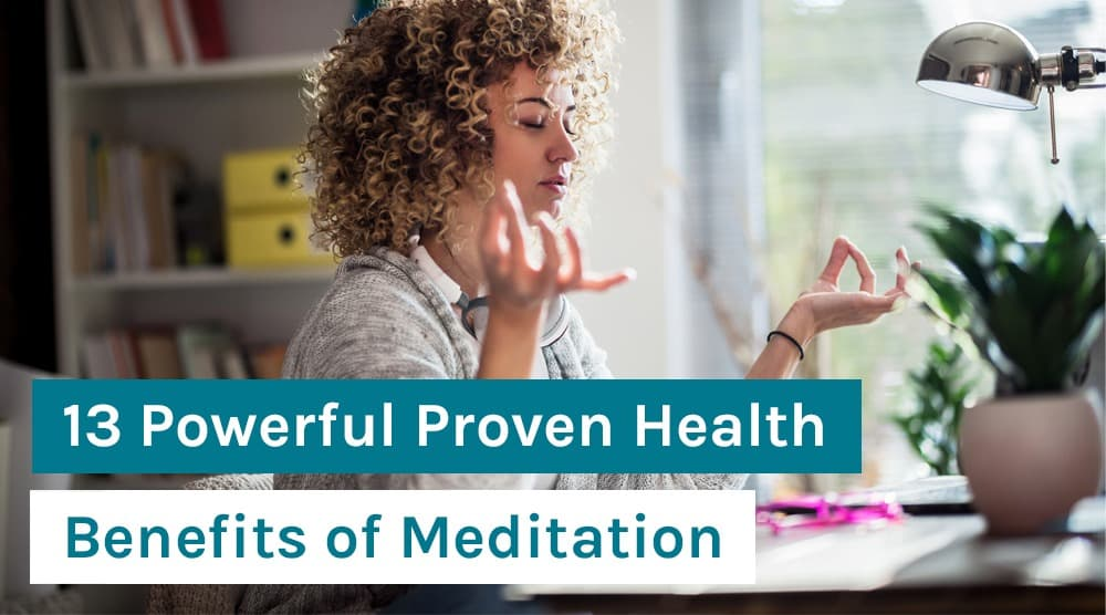 13 Powerful Proven Health Benefits of Meditation