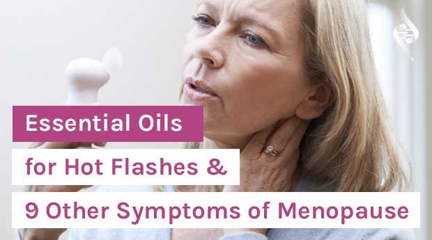 Essential Oils for Hot Flashes & 9 Other Symptoms of Menopause
