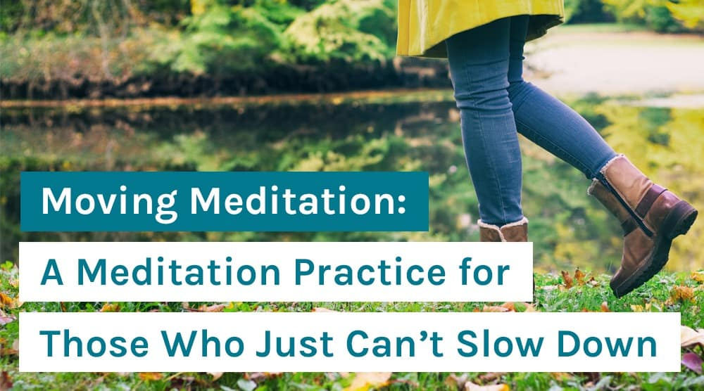 Moving Meditation_ A Meditation Practice for Those Who Just Can't Slow Down