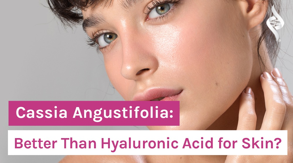 Cassia-Angustifolia--Better-Than-Hyaluronic-Acid-for-Skin