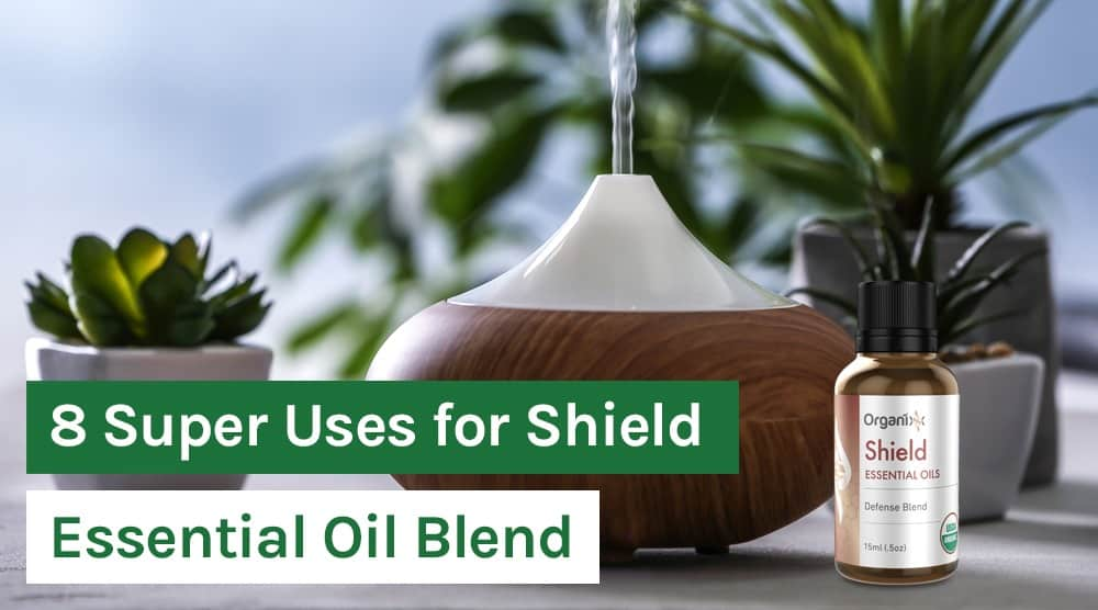 8 Super Uses for Shield Essential Oil Blend