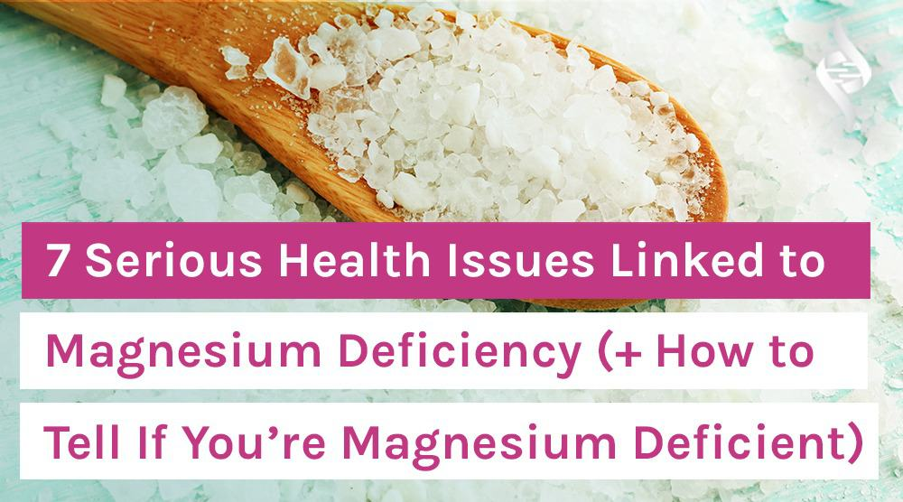 7 Serious Health Issues Linked to Magnesium Deficiency