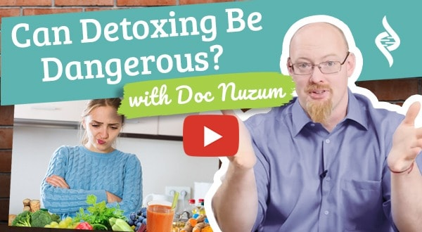 Can Detoxing Be Dangerous? Ask the Doc by Organixx
