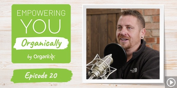 [Podcast] Empowering You Organically Ep. 20: Getting to Know Jonathan